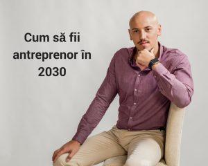 antreprenor in 2030
